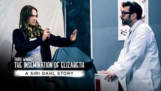 [PureTaboo] Siri Dahl (Third Wheel: The Insemination Of Elizabeth – A Siri Dahl Story / 09.08.2021)